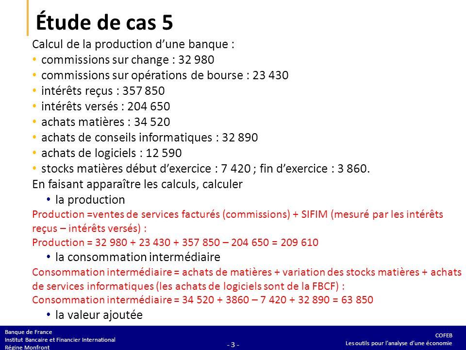 Étude de cas 5 Calcul de la production d'une banque :
