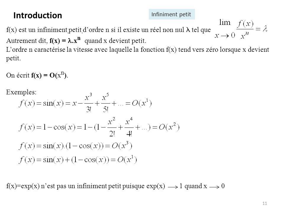Introduction Infiniment petit. f(x) est un infiniment petit d'ordre n si il existe un réel non nul  tel que.