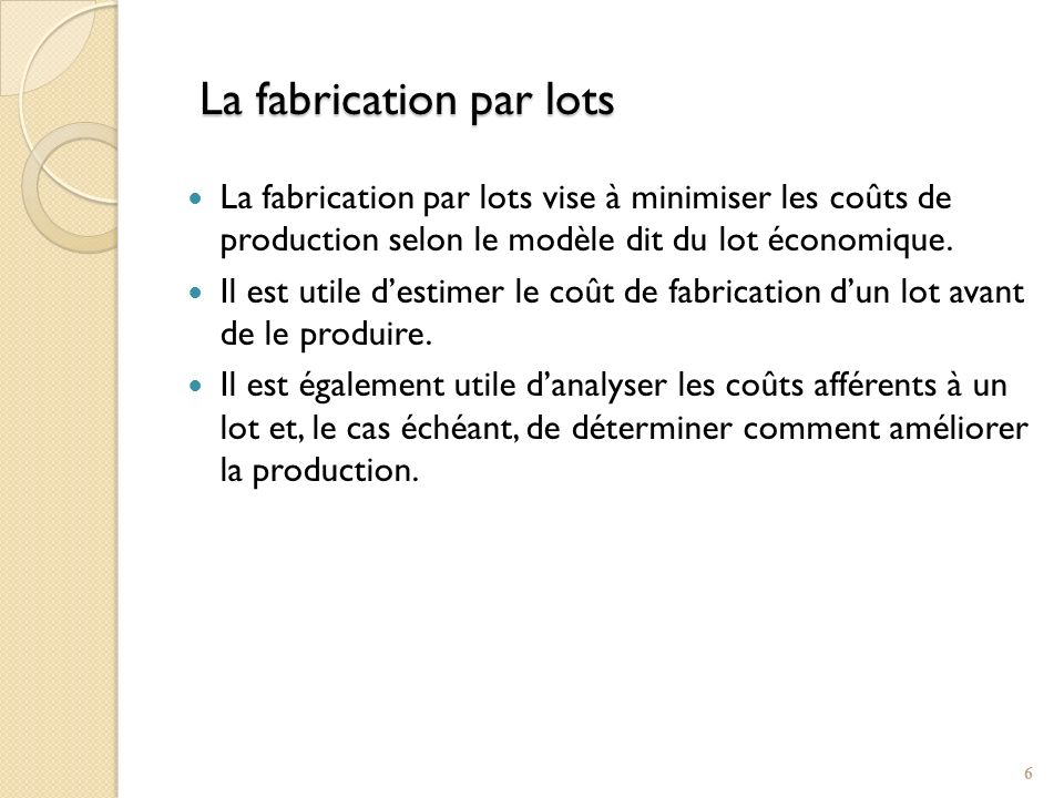 La fabrication par lots