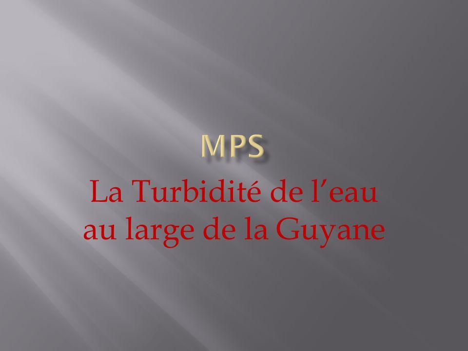 La Turbidité de l'eau au large de la Guyane