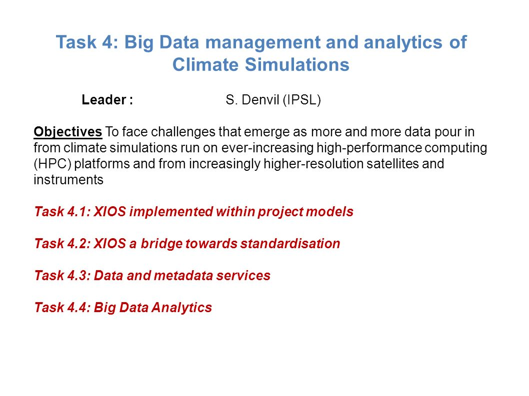 Task 4: Big Data management and analytics of Climate Simulations