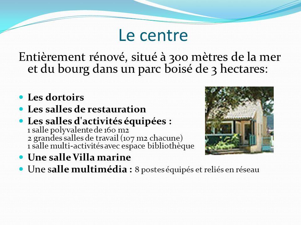 Le centre Entièrement rénové, situé à 300 mètres de la mer et du bourg dans un parc boisé de 3 hectares: