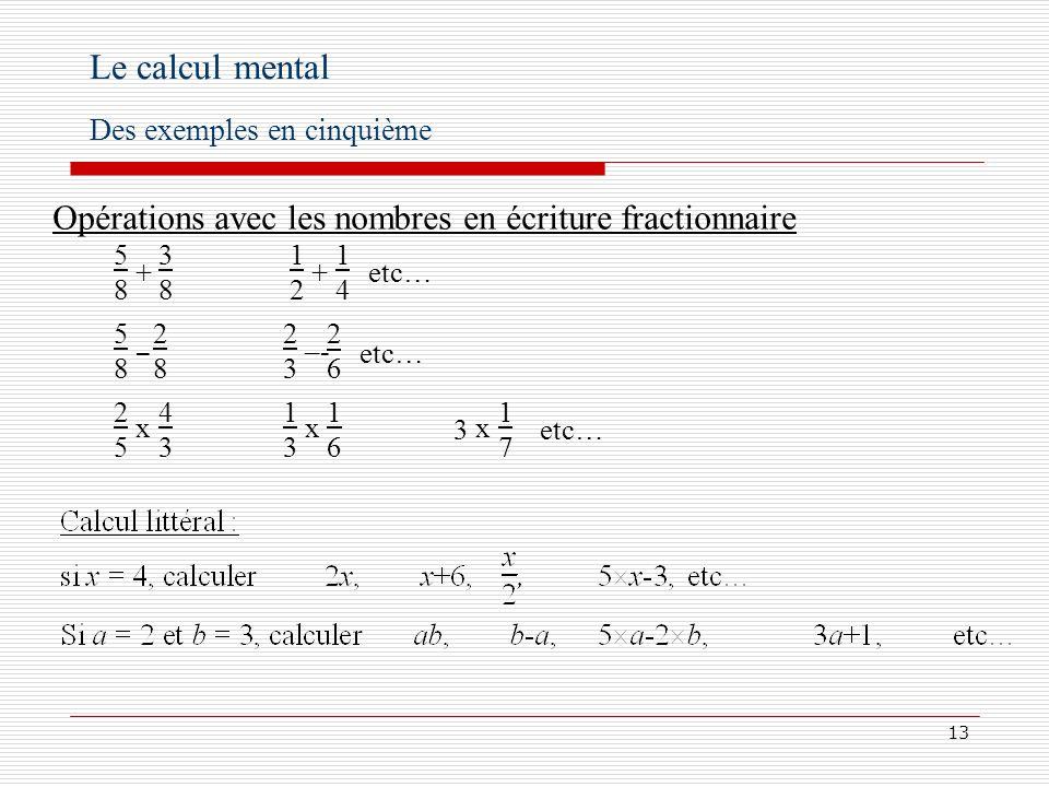 Le calcul mental Opérations avec les nombres en écriture fractionnaire