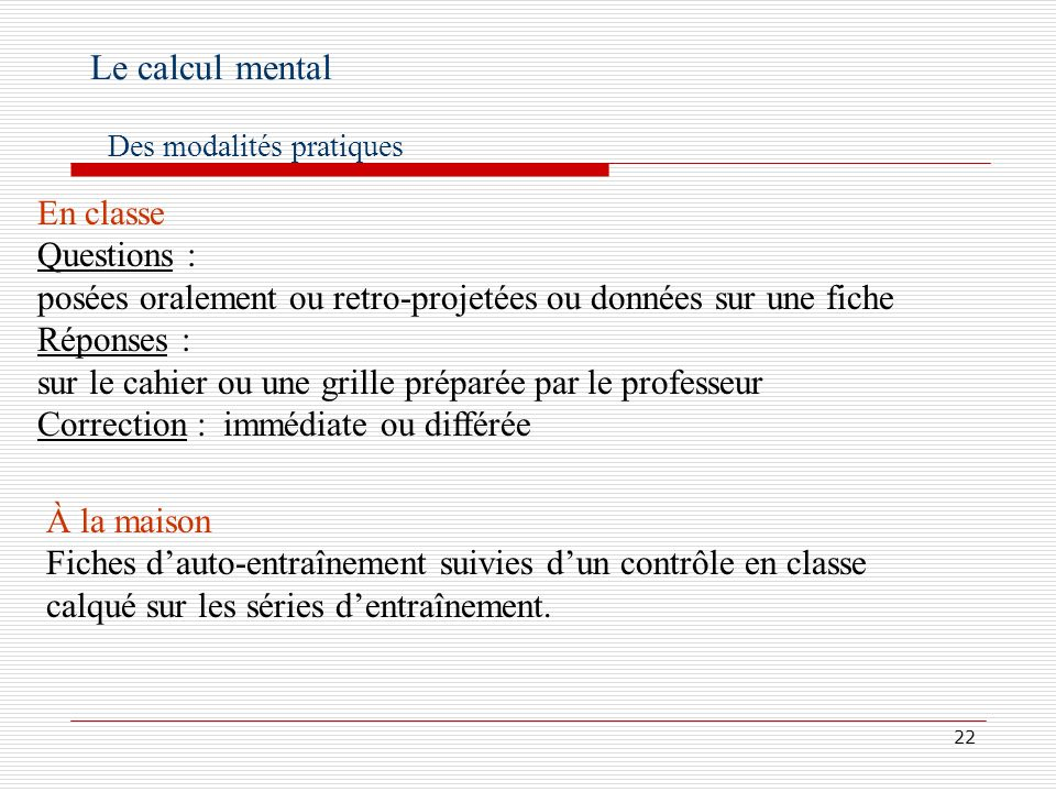 Le calcul mental En classe Questions :
