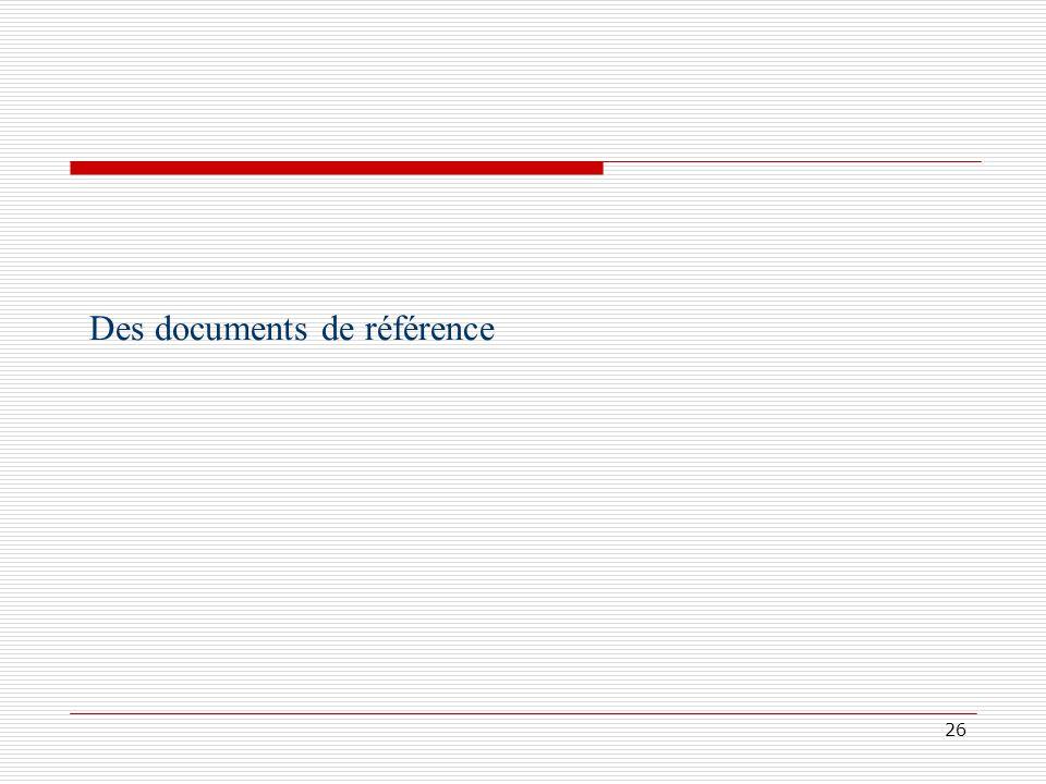 Des documents de référence