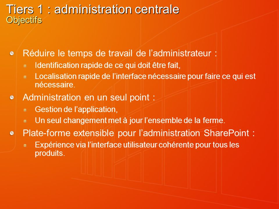 Tiers 1 : administration centrale Objectifs
