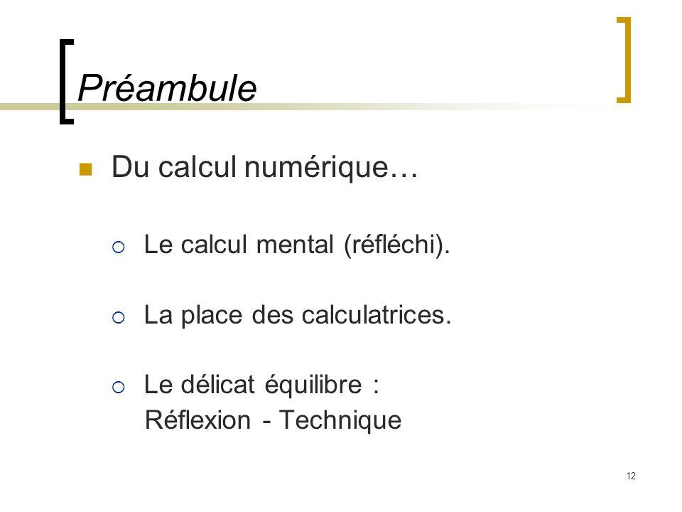 Préambule Du calcul numérique… Le calcul mental (réfléchi).