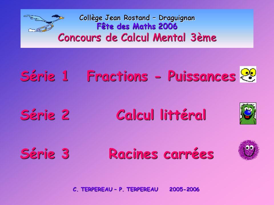 Fractions - Puissances C. TERPEREAU – P. TERPEREAU 2005-2006