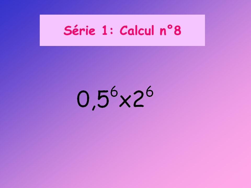 Série 1: Calcul n°8