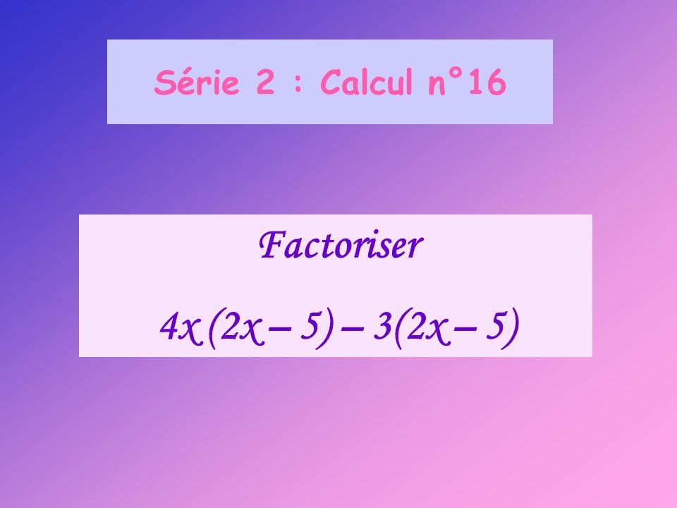 Factoriser 4x (2x – 5) – 3(2x – 5)