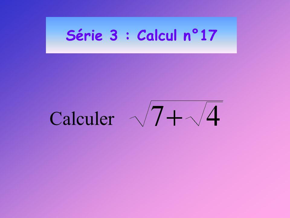 Série 3 : Calcul n°17 Calculer