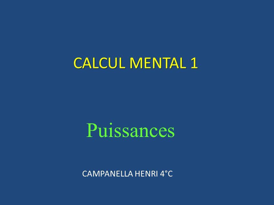 CALCUL MENTAL 1 Puissances CAMPANELLA HENRI 4°C