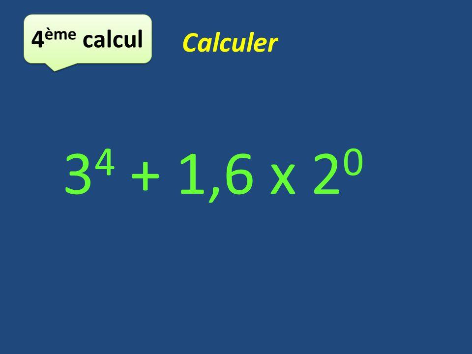 4ème calcul Calculer 34 + 1,6 x 20