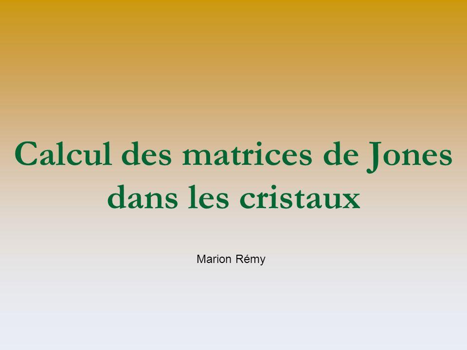 Calcul des matrices de Jones dans les cristaux