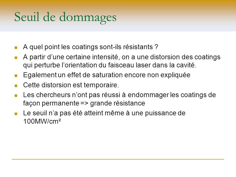 Seuil de dommages A quel point les coatings sont-ils résistants