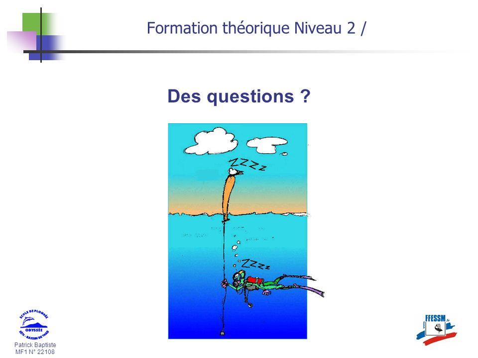 31/03/2017 Formation théorique Niveau 2 / Des questions