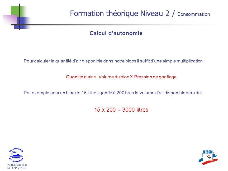 Quantité d'air = Volume du bloc X Pression de gonflage