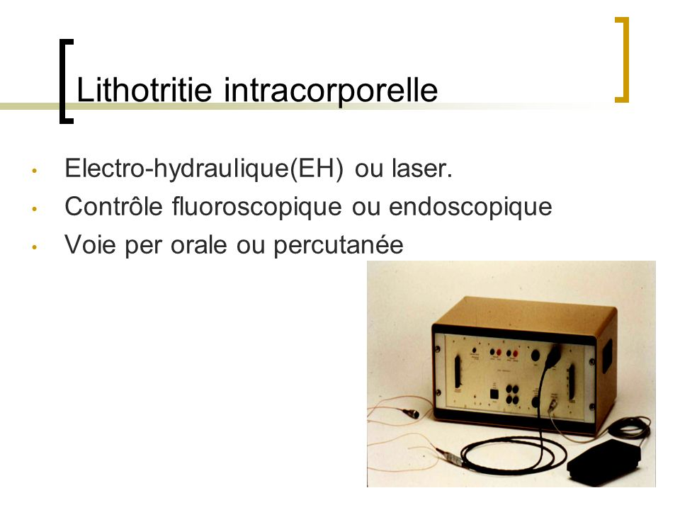 Lithotritie intracorporelle