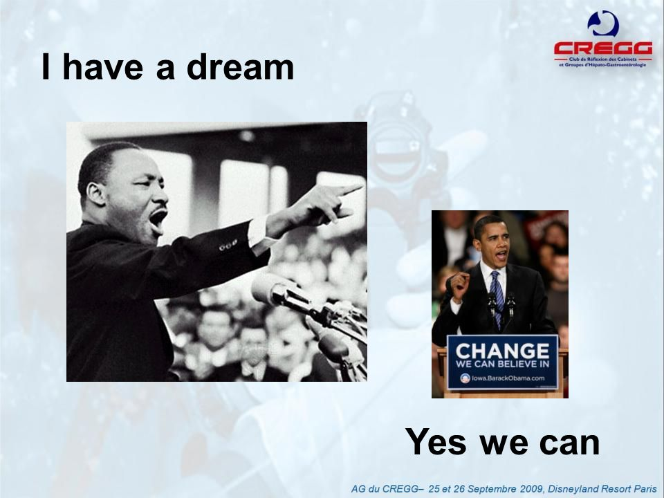 I have a dream Yes we can