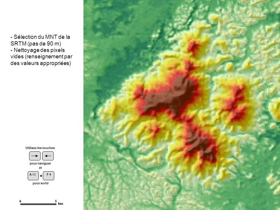 - Sélection du MNT de la SRTM (pas de 90 m)