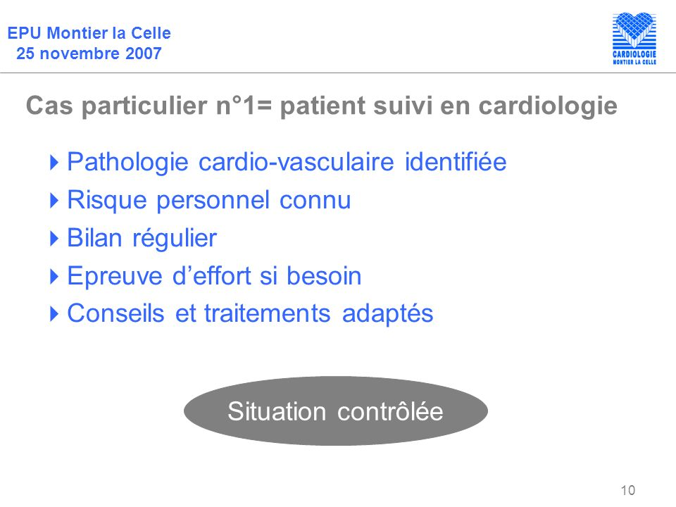 Cas particulier n°1= patient suivi en cardiologie