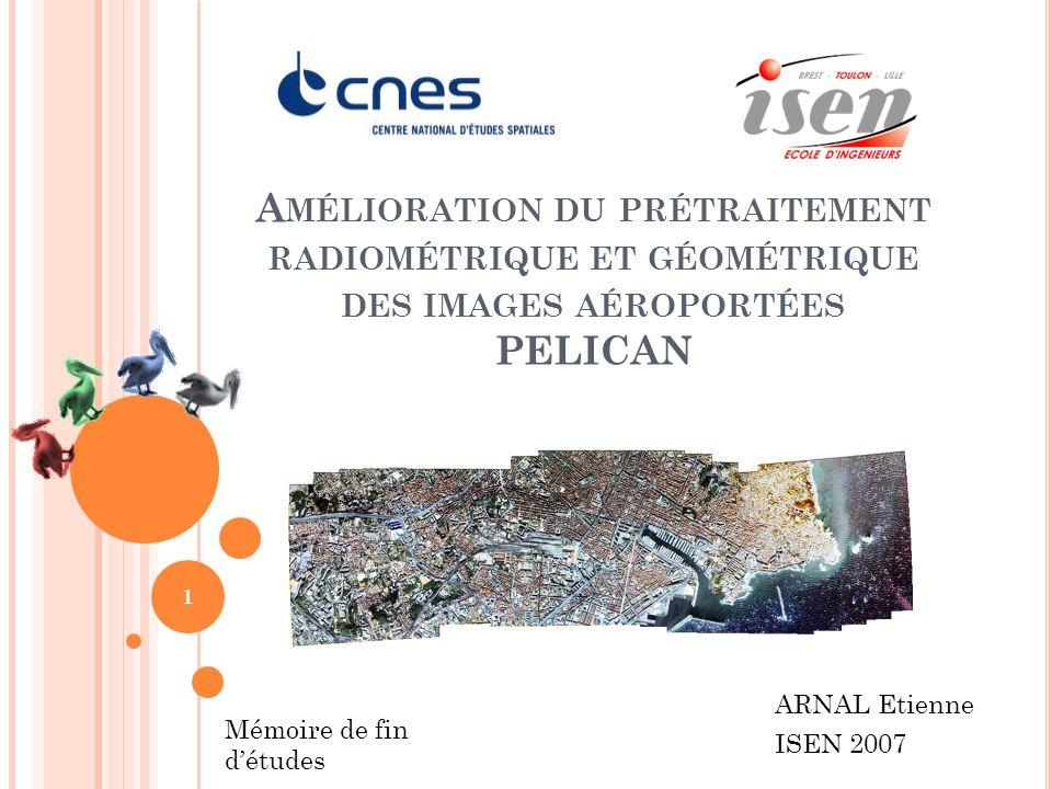 Amélioration du prétraitement radiométrique et géométrique des images aéroportées PELICAN