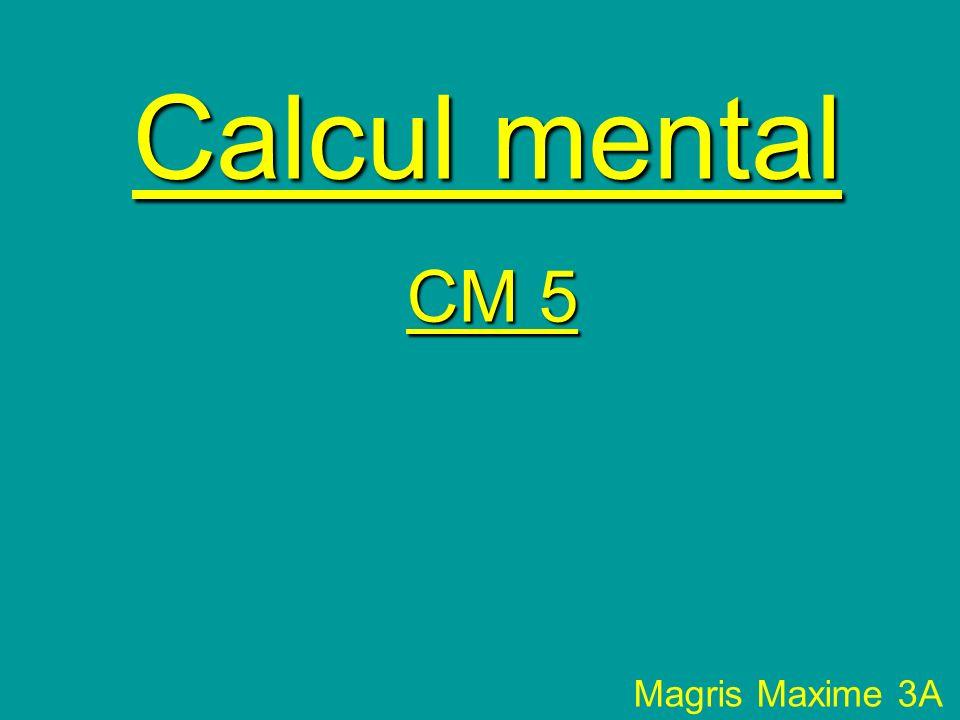 Calcul mental CM 5 Magris Maxime 3A