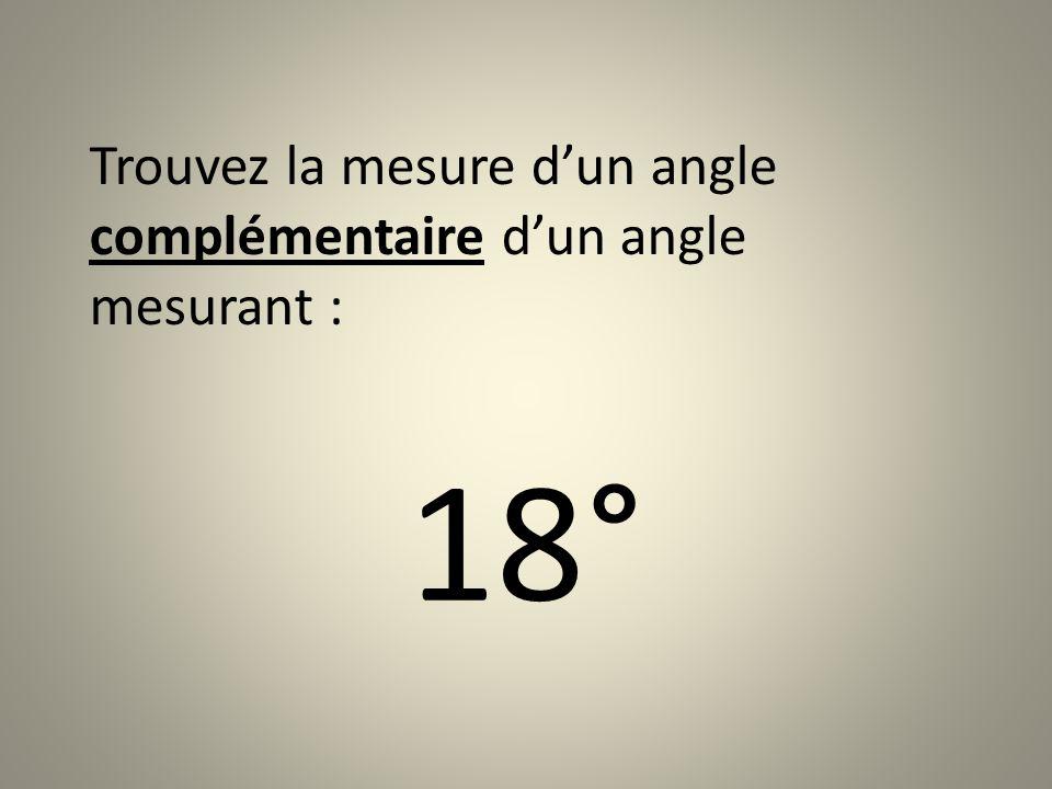 Trouvez la mesure d'un angle complémentaire d'un angle mesurant :