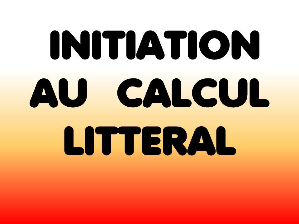 INITIATION AU CALCUL LITTERAL