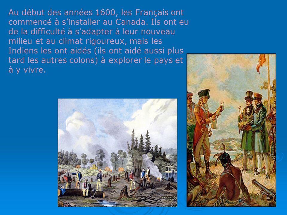 Au début des années 1600, les Français ont commencé à s'installer au Canada.