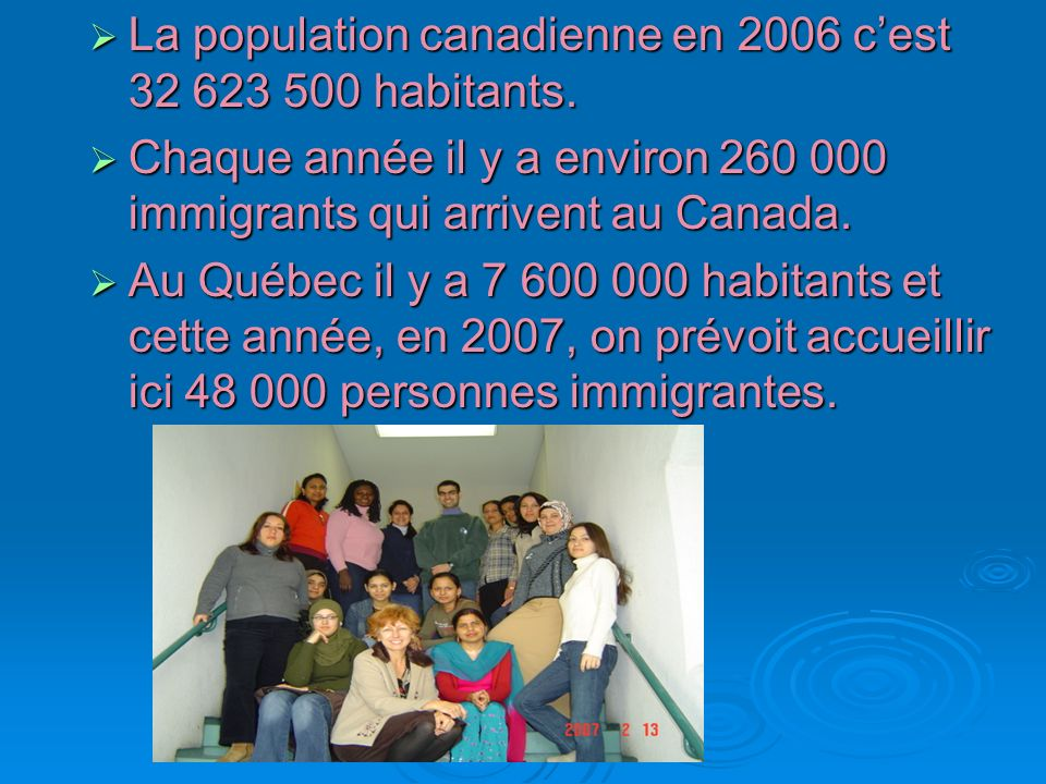 La population canadienne en 2006 c'est 32 623 500 habitants.
