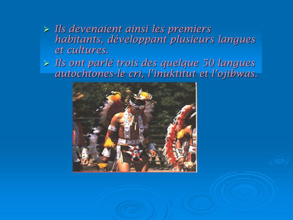 Ils devenaient ainsi les premiers habitants, développant plusieurs langues et cultures.