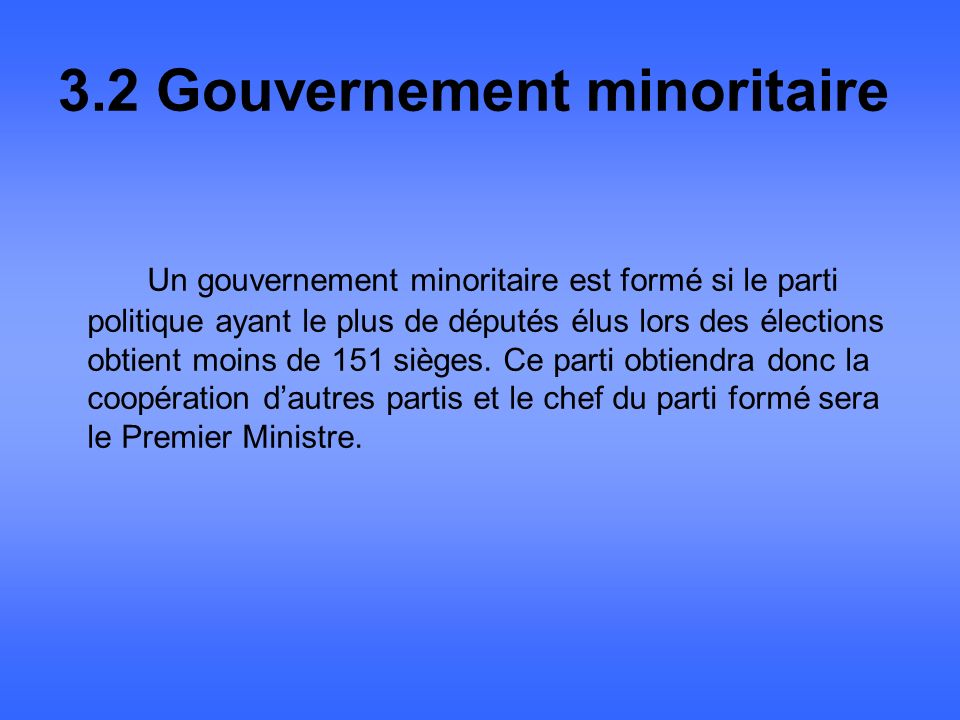 3.2 Gouvernement minoritaire