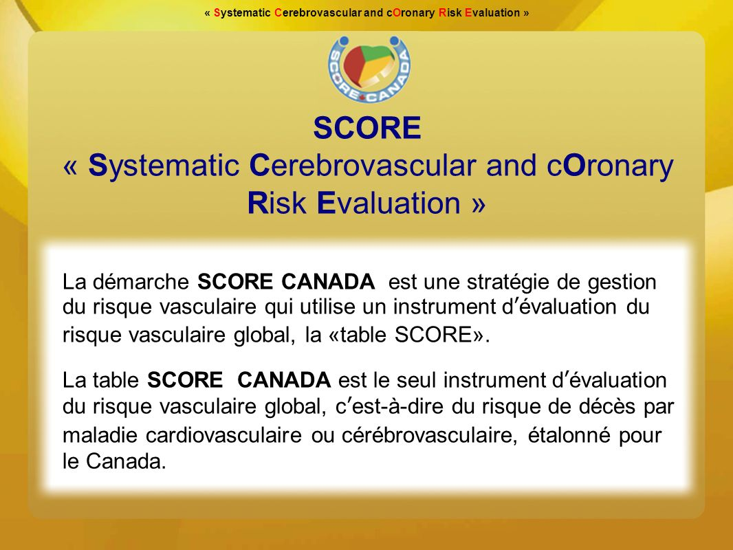 « Systematic Cerebrovascular and cOronary Risk Evaluation »