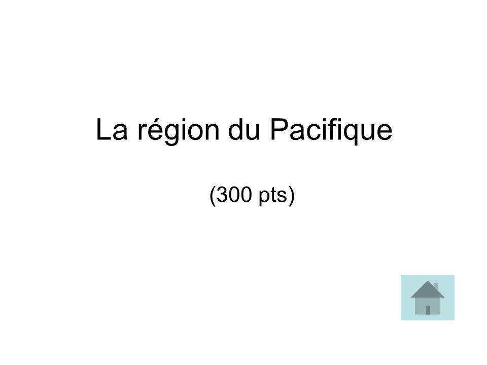 La région du Pacifique (300 pts)