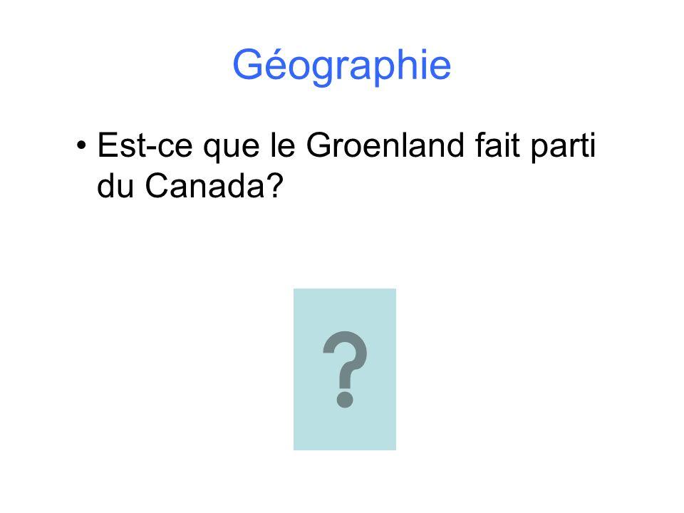 Géographie Est-ce que le Groenland fait parti du Canada