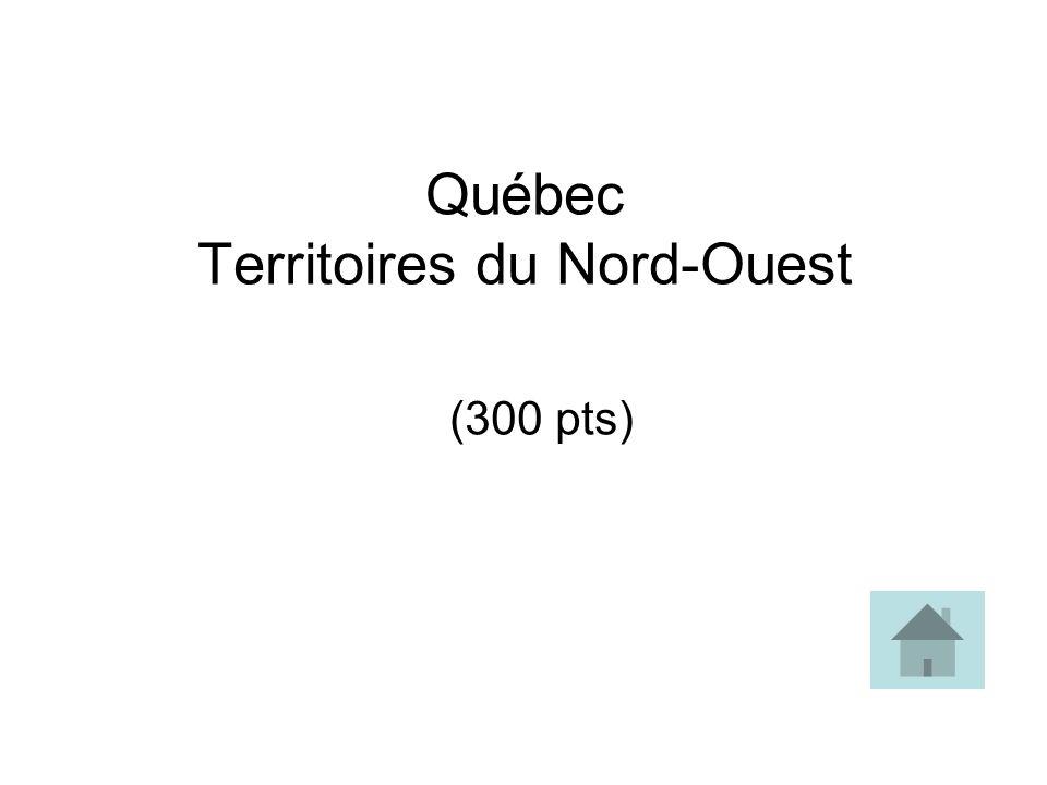 Québec Territoires du Nord-Ouest