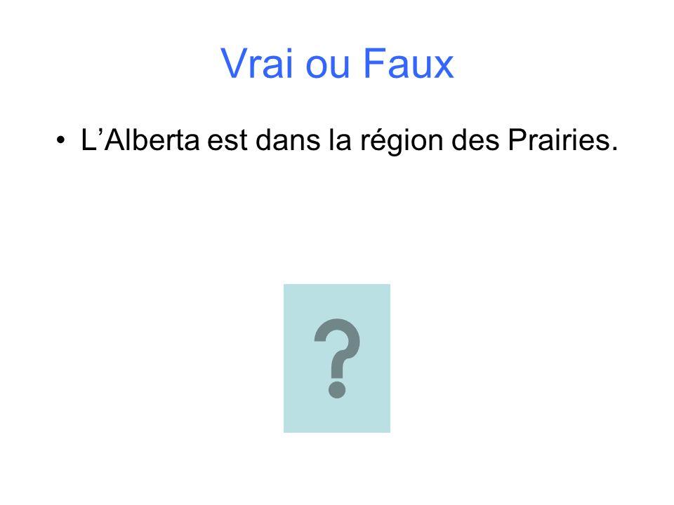 L'Alberta est dans la région des Prairies.