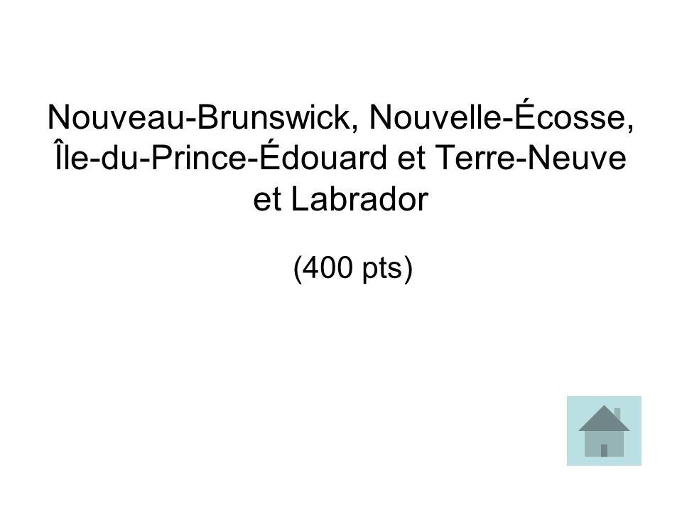Nouveau-Brunswick, Nouvelle-Écosse, Île-du-Prince-Édouard et Terre-Neuve et Labrador