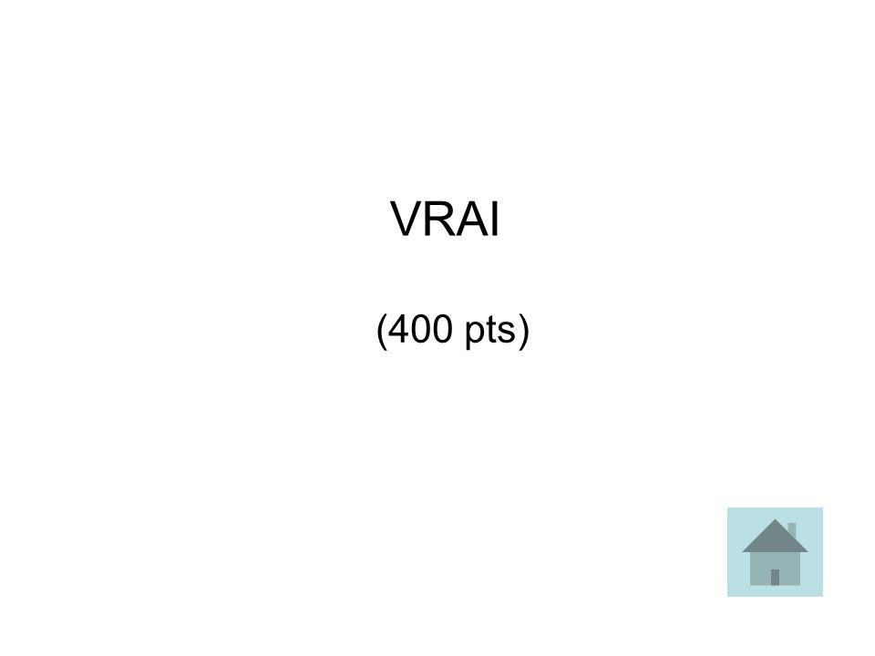 VRAI (400 pts)