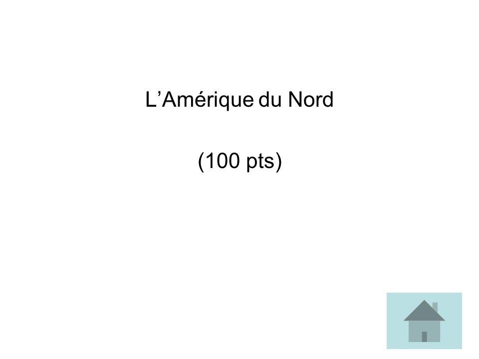 L'Amérique du Nord (100 pts)