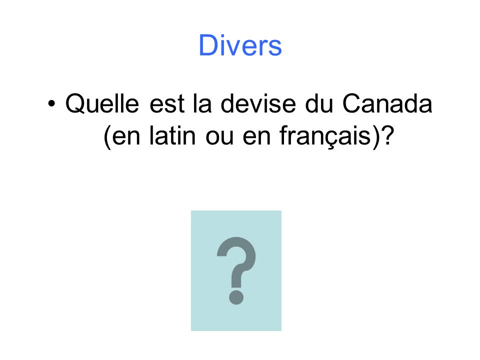 Quelle est la devise du Canada (en latin ou en français)