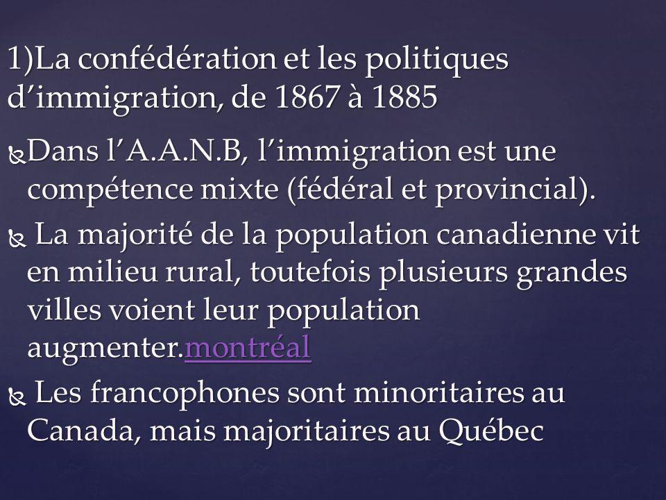1)La confédération et les politiques d'immigration, de 1867 à 1885