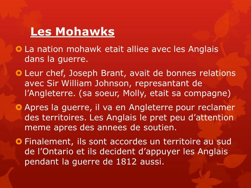 Les Mohawks La nation mohawk etait alliee avec les Anglais dans la guerre.