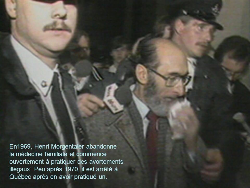 En1969, Henri Morgentaler abandonne