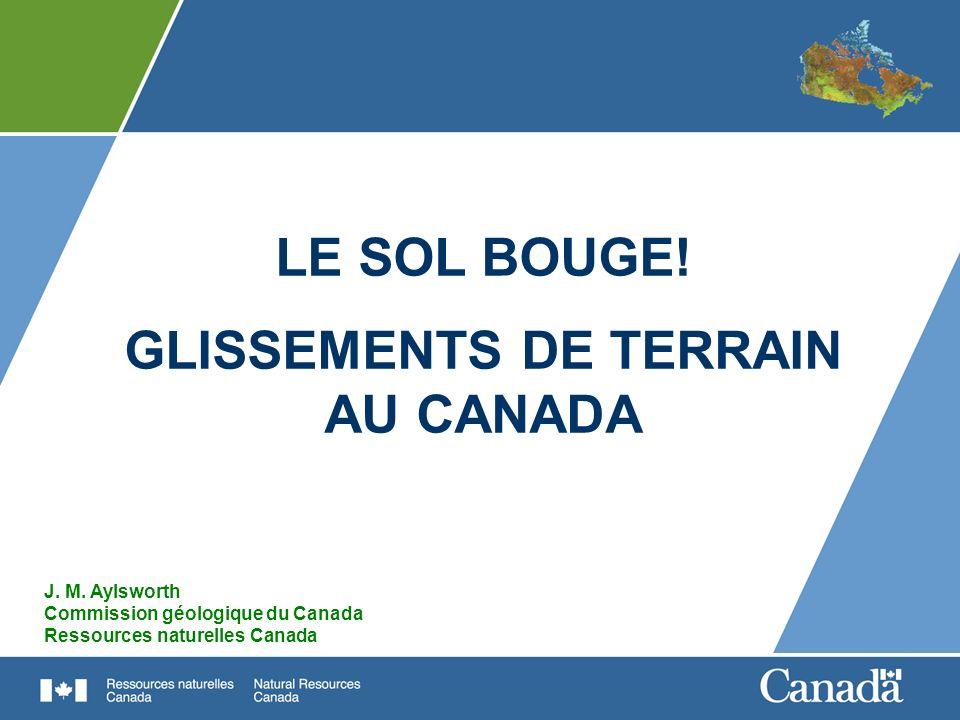 LE SOL BOUGE! GLISSEMENTS DE TERRAIN AU CANADA