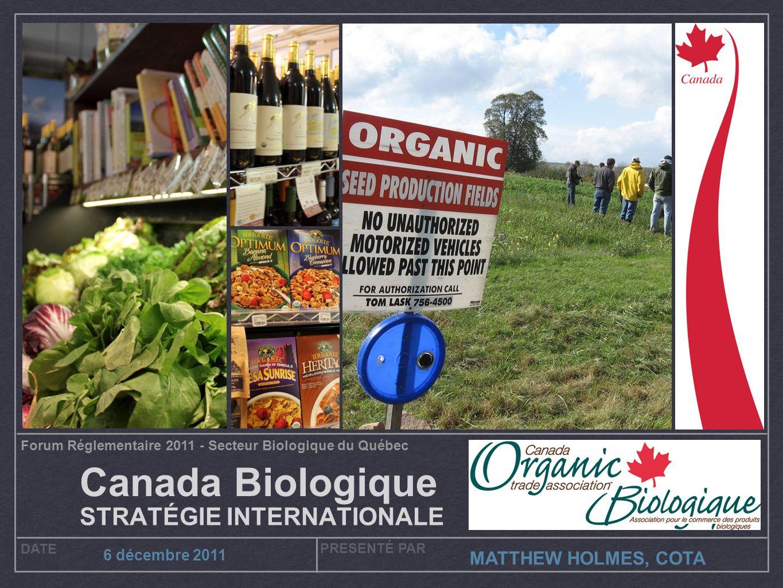 Canada Biologique STRATÉGIE INTERNATIONALE MATTHEW HOLMES, COTA