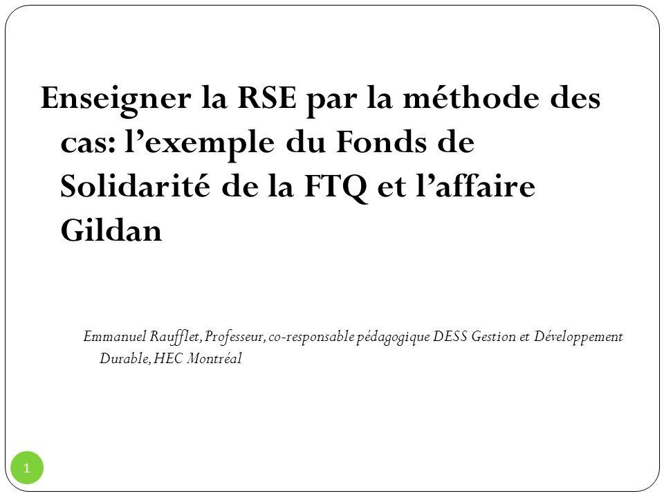 Enseigner la RSE par la méthode des cas: l'exemple du Fonds de Solidarité de la FTQ et l'affaire Gildan