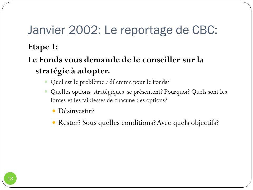 Janvier 2002: Le reportage de CBC: