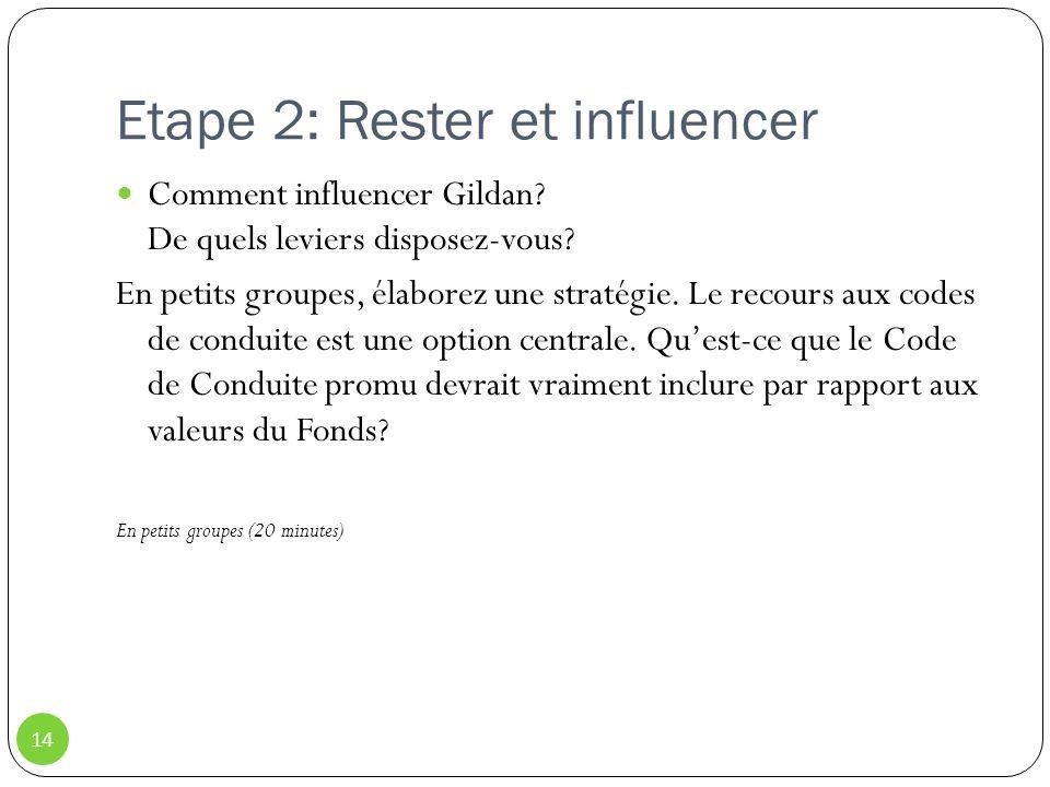 Etape 2: Rester et influencer